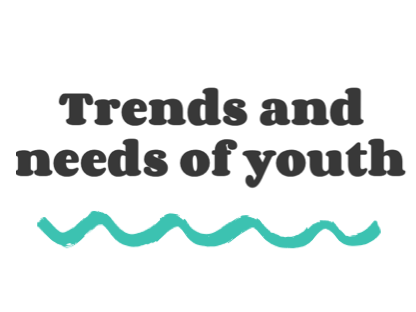 Trends and needs of youth