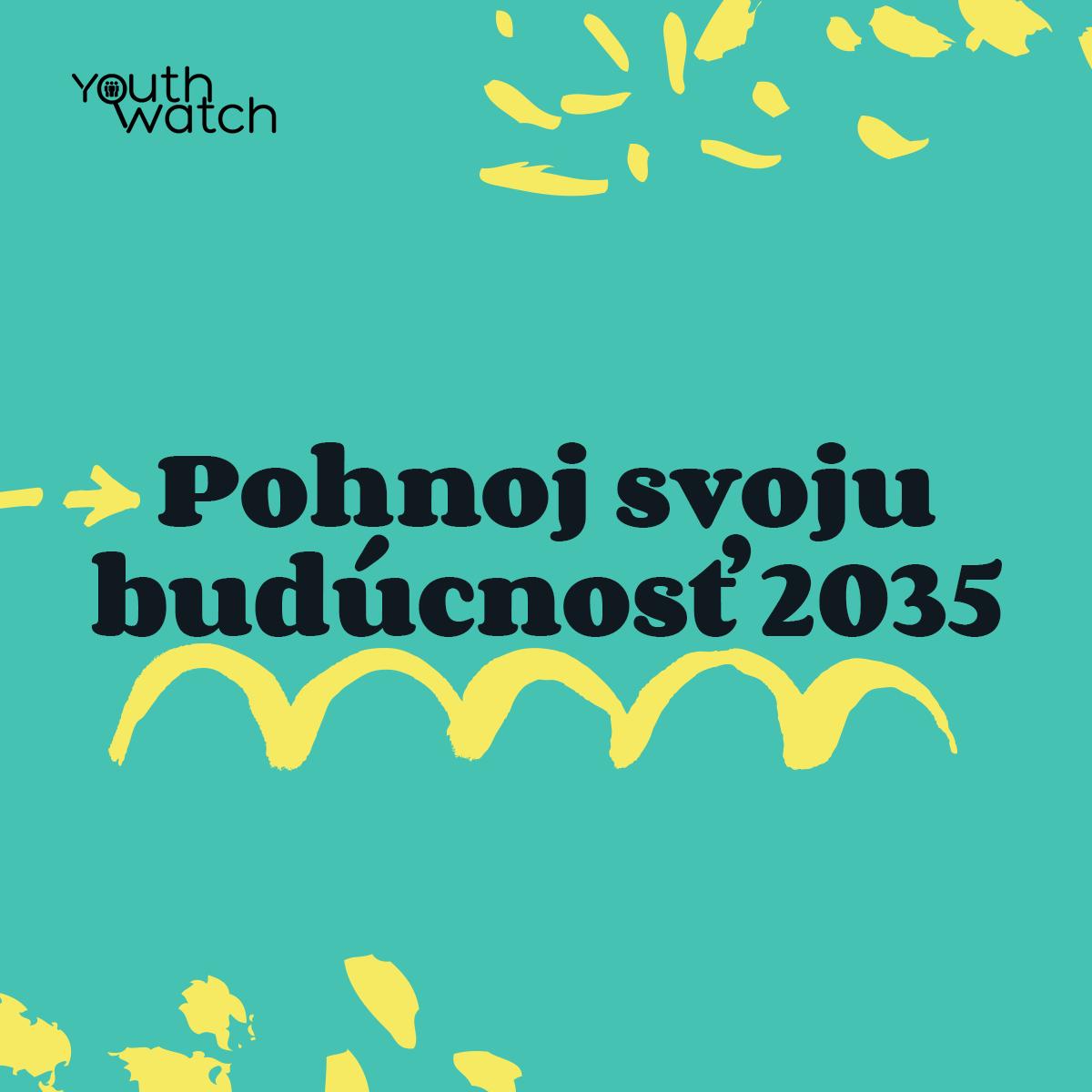 Pohnoj svoju budúcnosť 2035