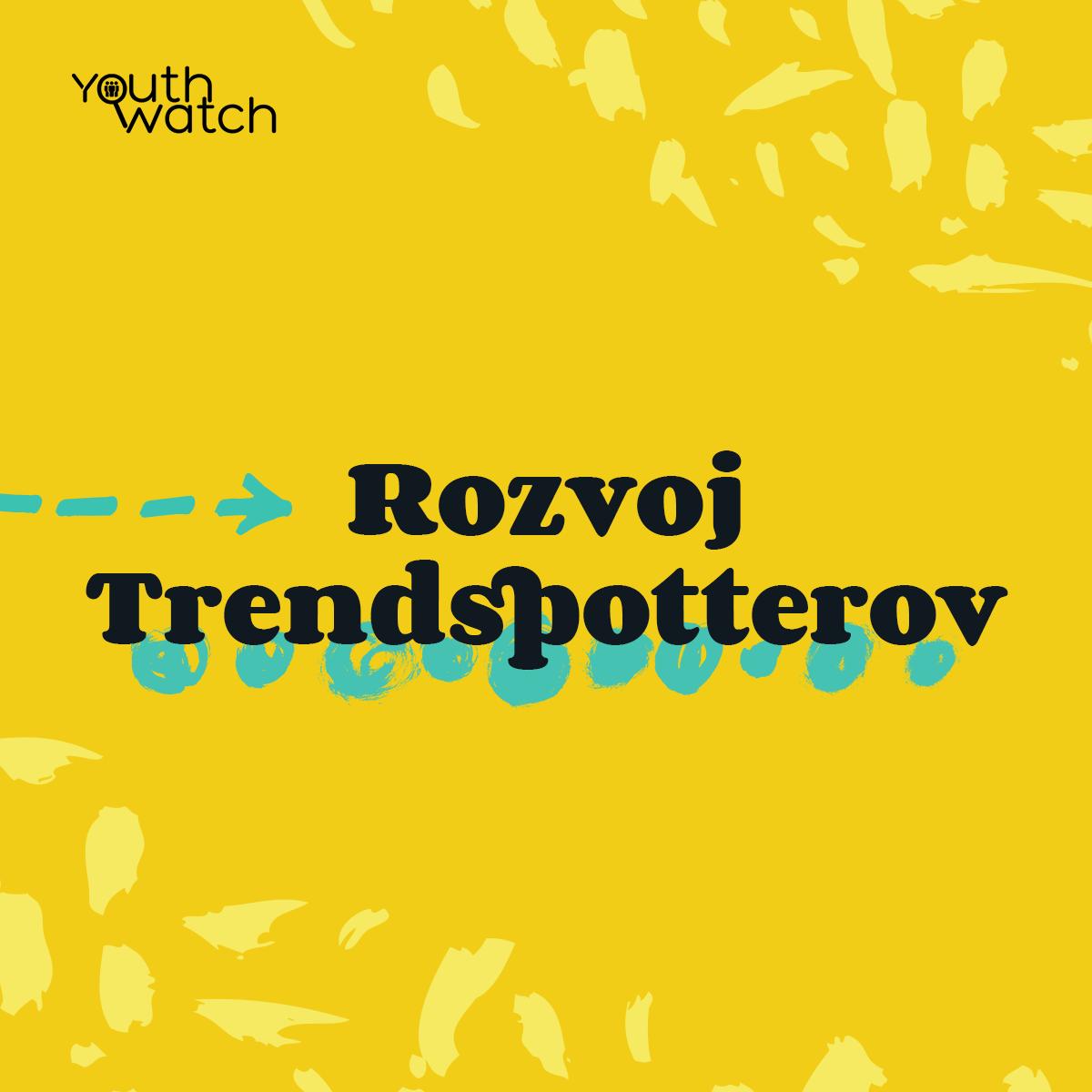 Rozvoj Trendspotterov